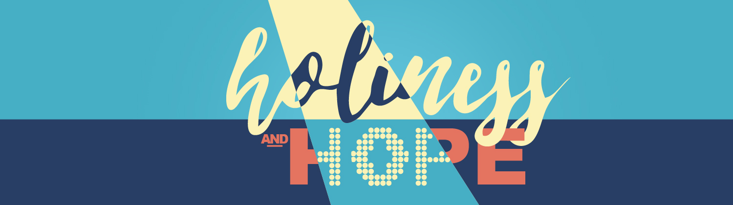 Holiness and Hope